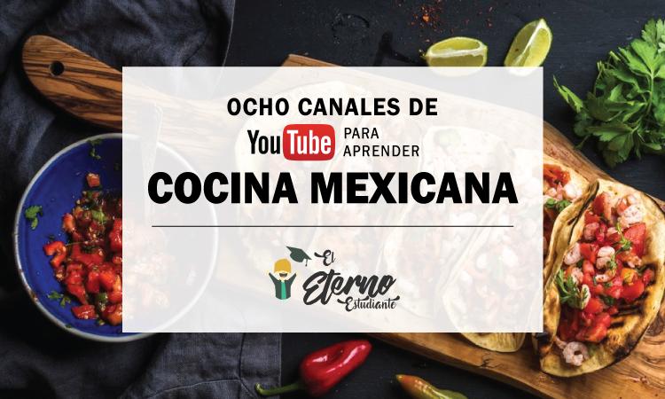 8 canales de youtube para aprender cocina mexicana for Cursos de cocina gratis por internet