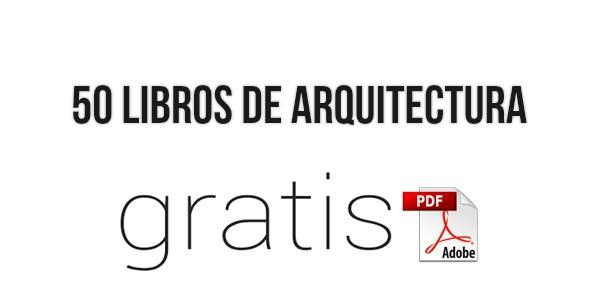 50 Libros de Arquitectura en PDF ¡Gratis!