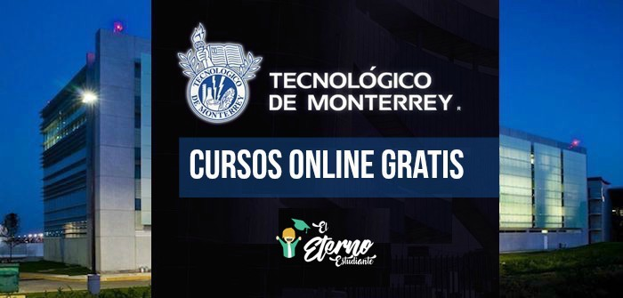 cursos online gratis tec monterrey