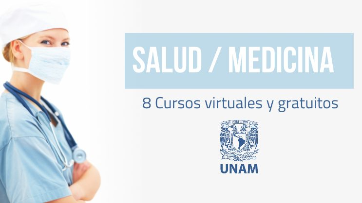 8 Cursos Online Gratuitos De Salud Y Medicina De La Unam