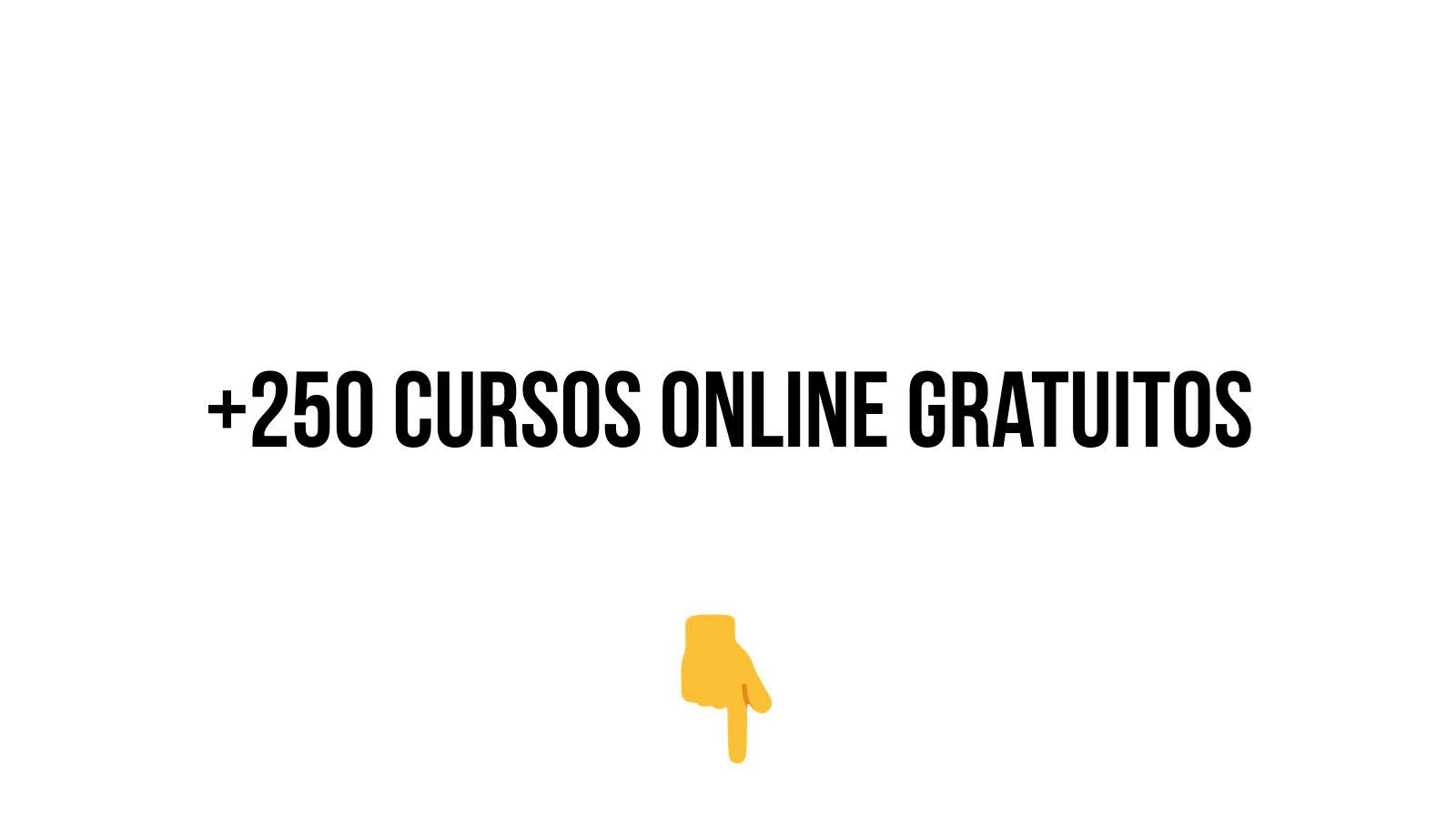 250 Cursos Online Gratuitos Para Hacer En Mayo 2020